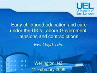 Early childhood education and care under the UK s Labour Government: tensions and contradictions