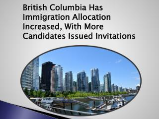British Columbia Has Immigration Allocation Increased
