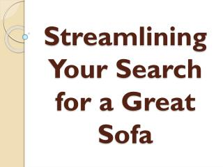 Streamlining Your Search for a Great Sofa