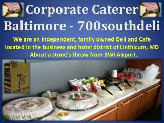 Corporate Caterer Baltimore - 700southdeli