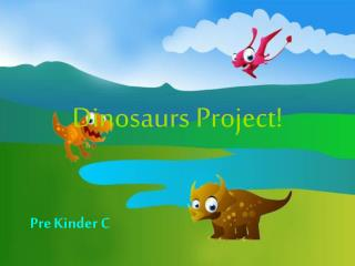 Dinosaurs Project