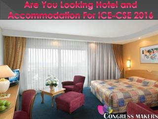 Comfortable Hotel and Accommodation For ICE-CSE 2016