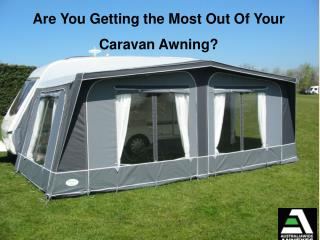 Are You Getting the Most Out Of Your Caravan Awning?