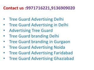 Tree Guard Advertising Delhi,9971716221