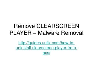 Remove clearscreen player � malware removal