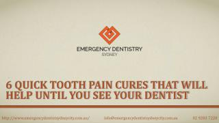 6 Quick Tooth Pain Cures That Will Help Until You See Your Dentist