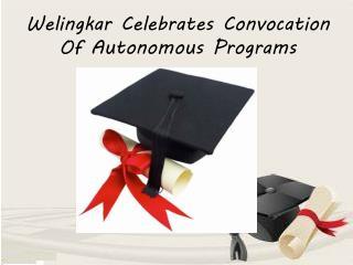 Welingkar Celebrates Convocation Of Autonomous Programs