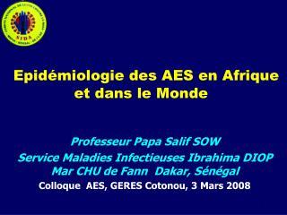 Epid miologie des AES en Afrique  et dans le Monde