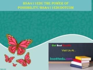 bsa411edu The power of possibility/bsa411edudotcom