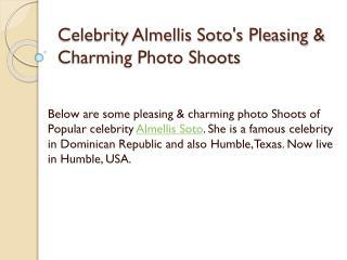 Celebrity Almellis Soto's Pleasing & Charming Photo Shoots