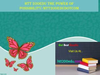 HTT 200EDU The power of possibility/htt200edudotcom