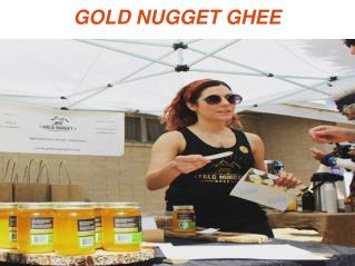 Gold Nugget Ghee --Bring Source of Nutrition Home Today