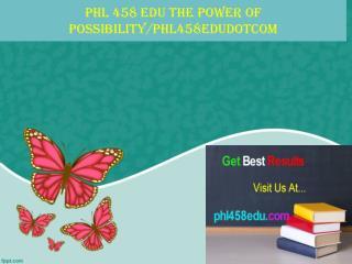 phl 458 edu The power of possibility/phl458edudotcom