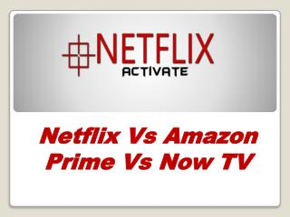 Netflix Vs Amazon Prime Vs Now TV