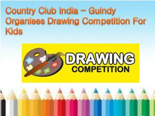 Country Club India - Guindy Organises Drawing Competition For Kids