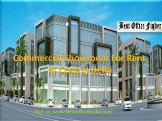 Best Commercial Showrooms for Rent in CENTRAL DELHI