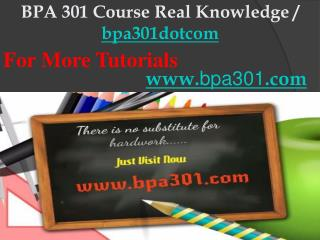 BPA 301 Course Real Knowledge / bpa301dotcom