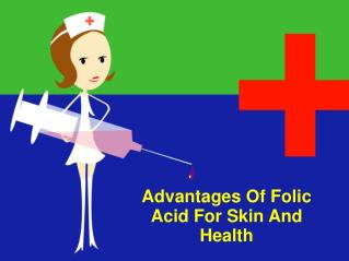 Advantages Of Folic Acid For Skin And Health