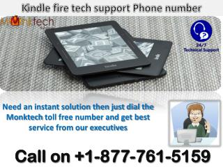 Dial kindle fire tech support Phone number  1-877-761-5159(toll free)
