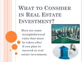 What to Consider in Real Estate Investment?