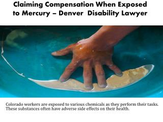 Claiming Compensation When Exposed To Mercury With Denver Workers Compensation Lawyer