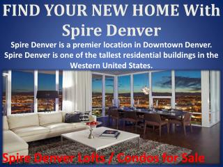 FIND YOUR NEW HOME With Spire Denver