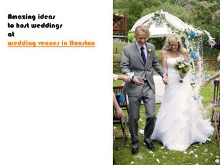 Amazing ideas to host weddings at wedding venues in Houston