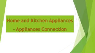 Home and Kitchen Appliances - Appliances Connection