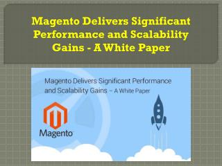 Magento Delivers Significant Performance and Scalability Gains - A White Paper