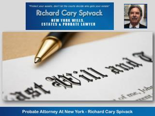 Probate Attorney At New York - Richard Cary Spivack