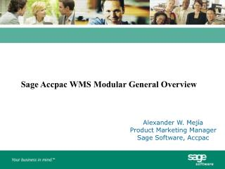 Alexander W. Mej a Product Marketing Manager  Sage Software, Accpac