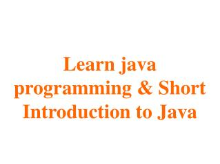 learn java | short introdution to java