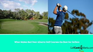 What Makes Red Deer Alberta Golf Courses the Best for Golfers