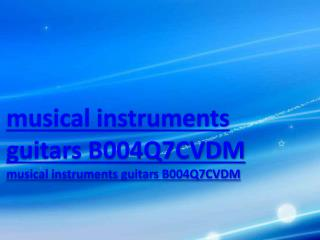 musical instruments guitars B004Q7CVDM