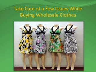 Take Care of a Few Issues While Buying Wholesale Clothes