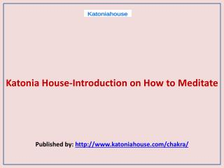 Katonia House-Introduction on How to Meditate