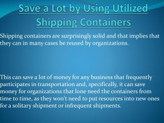 Save a Lot by Using Utilized Shipping Containers
