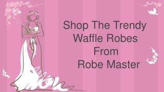 Select Your Favourite Waffle Robes For Bridesmaids