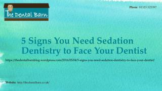 5 Signs You Need Sedation Dentistry to Face Your Dentist