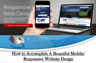 How to Accomplish A Beautiful Mobile/  Responsive Website Design