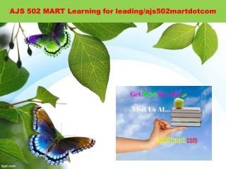 AJS 502 MART Learning for leading/ajs502martdotcom