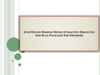 Judi Online Domino Offer Attractive Discounts And Play Packages For Freshers