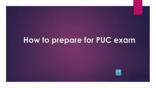 The most effective method to get ready for PUC exam