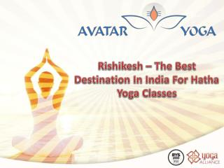 Rishikesh – The Best Destination In India For Hatha Yoga Classes