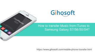 How to transfer iTunes Music to Samsung Galaxy S7/S6/S5/S4?