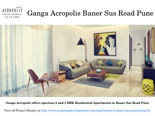 Residential Projects for Sale at Ganga Acropolis Baner Sus Road Pune