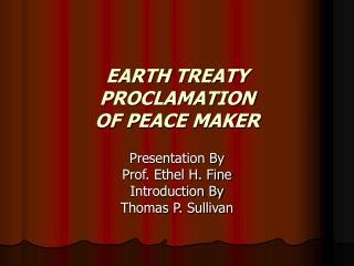 EARTH TREATY PROCLAMATION OF PEACE MAKER