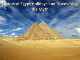 Historical Egypt Holidays and Discovering the Myth