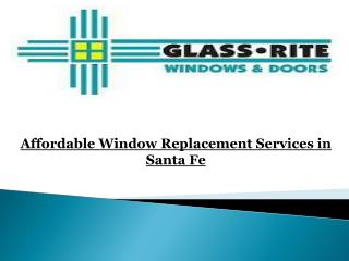 Affordable Window Replacement Services in Santa Fe