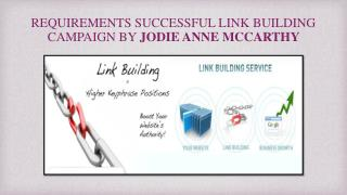 REQUIREMENTS SUCCESSFUL LINK BUILDING CAMPAIGN BY JODIE ANNE MCCARTHY